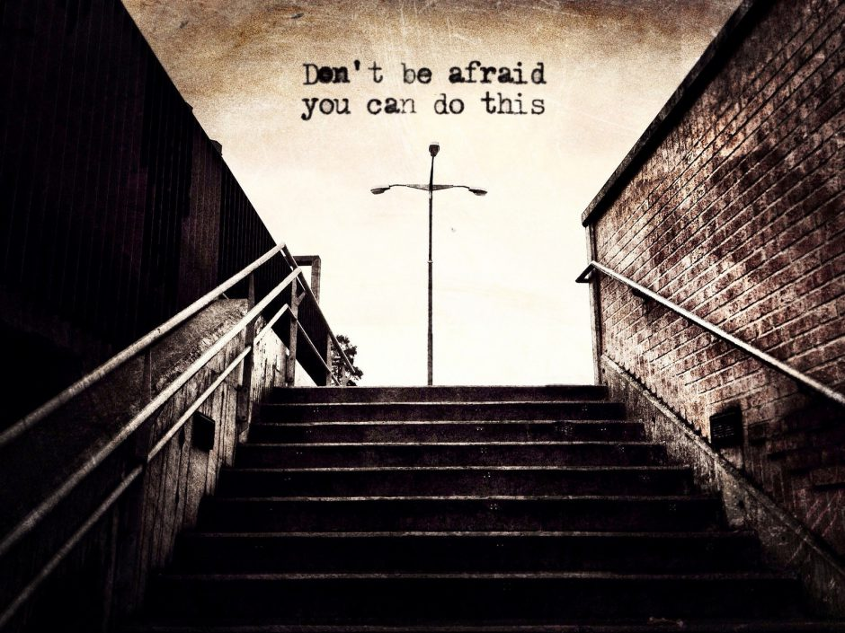 Don't be afraid, you can do this.